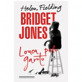 Bridget Jones: Louca Pelo Garoto - Helen Fielding