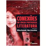 Conexões Em Língua Portuguesa - Literatura - Wilton Ormundo, Mara Scorsafava