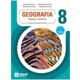 Geografia - Espa�o E Viv�ncia - 8� Ano - 5� Ed. 2013 - Ensino Fundamental II - Rog�rio Martinez, Levon Boligian, Wanessa Garcia ...