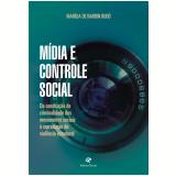 Mídia e controle social (Ebook) - Marília De Nardim Budó