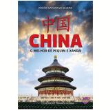 China: o melhor de Pequim e Xangai (Ebook) - Janaína Camara Silveira