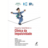 Psiquiatria, Saúde Mental E A Clínica Da Impulsividade - Liliana Seger, Mirella Mariani, Cristiano Nabuco ...