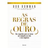 As Regras de Ouro - Bob Bowman, Charles Butler