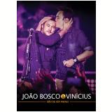 João Bosco & Vinicius - Céu de São Paulo (DVD) - João Bosco & Vinicius