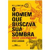 O Homem Que Buscava Sua Sombra (Vol. 5) - David Lagercrantz