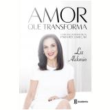 Amor Que Transforma - Lu Alckmin