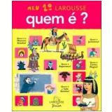 Meu 1º Larousse: Quem É? - Larousse do Brasil