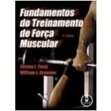 Fundamentos do Treinamento de Força Muscular - Steven J. Fleck, William J. Kraemer