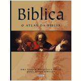 Biblica - o Atlas da Bíblia - Mathias de Abreu Lima Filho, Eliana Chiocheti, Rodrigo Popotic