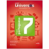 Universos Português 7 - Ensino Fundamental II - 7º Ano -