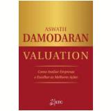 Valuation - Como Avaliar Empresas E Escolher As - Aswath Damodaran