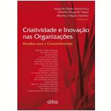 Criatividade e Inovação nas Organizações - Albertina Mitjans Martinez, Maria de Fátima Bruno-Faria,  Eduardo Raupp de Vargas