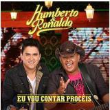 Humberto & Ronaldo - Eu Vou Contrar Procês (CD) - Humberto & Ronaldo