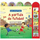 Partida De Futebol, A - Sons Divertidos - Sam Taplin