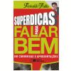 SUPERDICAS PARA FALAR BEM EM CONVERSAS E APRESENTA��ES - 1� edi��o (Ebook)