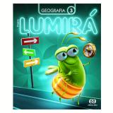 Lumirá - Geografia 3º Ano - Ensino Fundamental I - Editora Ática