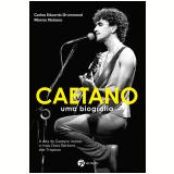 Caetano - Uma Biografia - Mário Nolasco Pinheiro, Carlos Eduardo Drumond Campista