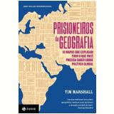Prisioneiros da Geografia - Tim Marshall