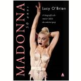 Madonna: 50 Anos - Lucy O'Brien