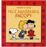 Feliz Aniversário, Snoopy - Charles M. Schulz