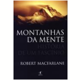 Montanhas da Mente - Robert Macfarlane