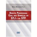 Direito Processual Civil nas Súmulas do STJ e do STF - Misael Montenegro Filho