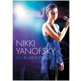 Nikki Yanofsky - Live in Montreal (DVD) - Nikki Yanofsky