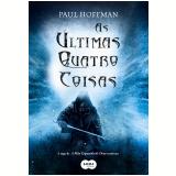 As Últimas Quatro Coisas - Paul Hoffman