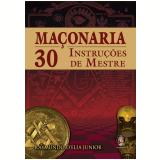 Maçonaria 30 Instruções de Mestre - Raymundo D'Elia Junior