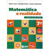 Matemática E Realidade - 7º Ano - 8ª - Ensino Fundamental II - Gelson Iezzi, Osvaldo Dolce, Antonio Dos Santos Machado