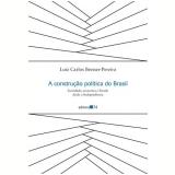 A Constru�ao Politica Do Brasil - Luiz Carlos Bresser-Pereira