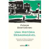 Uma História Desagradável - Fiódor Dostoiévski
