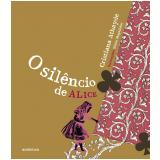 O Silêncio De Alice - Cristiana Athayde