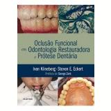 Oclusão Funcional em Odontologia Restauradora e Prótese Dentária - Steven Eckert, Iven Klineberg