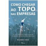 Como Chegar Ao Topo Nas Empresas - Ricardo Diniz