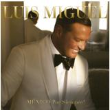 Luis Miguel - México Por Siempre! (CD) - Luis Miguel