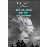 Os Homens do Fim do Mundo - P. D. Smith