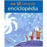 Meu 1º Larousse Enciclopédia - Larousse