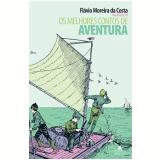Os Melhores Contos de Aventura - Olavo Bilac, Voltaire, Rudyard Kipling ...