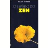 O Espírito do Zen - Alan Watts