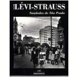 Saudades de São Paulo  - Claude Lévi-Strauss