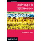 A Modernização da Imprensa (1970 - 2000) - Alzira Alves de Abreu