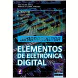 Elementos de Eletrônica Digital - Francisco Gabriel Capuano, Ivan Valeije Idoeta