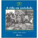 A Vida em Sociedade - Raul Lody (Org.)