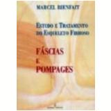Fáscias e Pompages Estudo e Tratamento do Esqueleto Fibroso - Marcel Bienfait