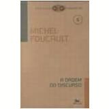 Ordem do Discurso, a 9ª Edição - Michel Foucault
