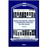 Desenvolvimento Urbano e Habita��o Popular Sp (1870-1914) - Marcia Lucia Rebello P. Dias