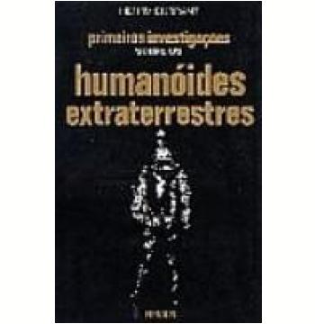 Primeiras Investigações sobre os Humanóides Extraterrestres