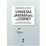Só os Patetas Jantam Mal na Disney - Washington Olivetto