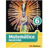 Matematica Bianchini - Ensino Fundamental Ii - 6º Ano - Edwaldo Bianchini